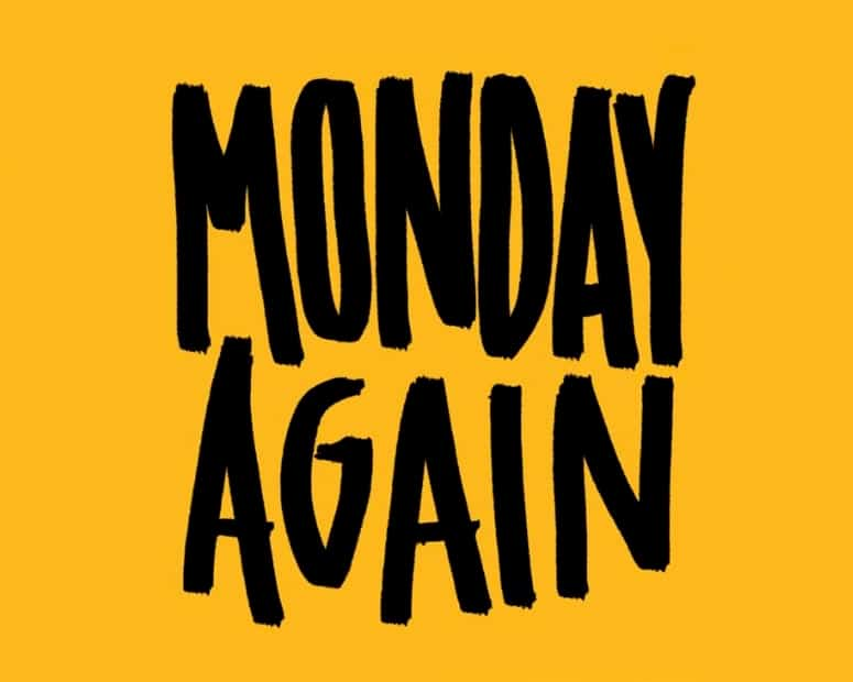 Oh No Its Monday Again